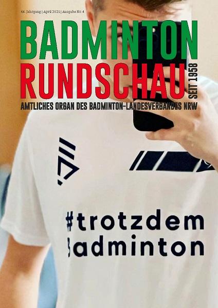 Die Badminton Rundschau 4/2021 ist da!